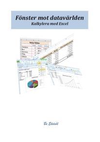 Omslagsbild för Fönster mot datavärlden. Kalkylera med Excel