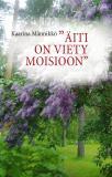 "Cover for ""Äiti on viety Moisioon"""
