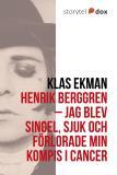 Omslagsbild för Henrik Berggren - Jag blev singel, sjuk och förlorade min kompis i cancer