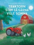 Omslagsbild för Traktorn som så gärna ville somna : en annorlunda godnattsaga