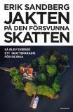 Omslagsbild för Jakten på den försvunna skatten : Så blev Sverige ett skatteparadis för de rika