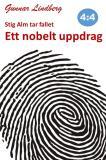 Cover for Stig Alm tar fallet - Ett nobelt uppdrag
