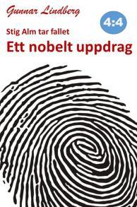 Omslagsbild för Stig Alm tar fallet - Ett nobelt uppdrag