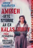 Omslagsbild för Amineh, inte större än en kalasjnikov : Från peshmerga till riksdagsledamot