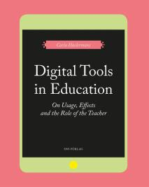 Omslagsbild för Digital Tools in Education. On Usage, Effects, and the Role of the Teacher