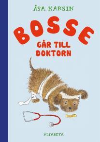 Omslagsbild för Bosse går till doktorn