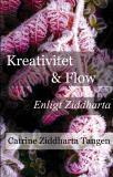 Omslagsbild för Kreativitet & flow enligt Ziddharta