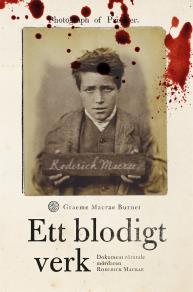 Cover for Ett blodigt verk : dokument rörande mördaren Roderick Macrae