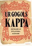 Omslagsbild för Ur Gogols kappa : Ryska noveller från Dostojevskij till Turgenjev