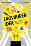 Omslagsbild för Luovuuden idea: Luovuus työssä, yhteisöissä ja organisaatioissa