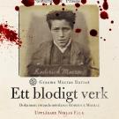 Omslagsbild för Ett blodigt verk : dokument rörande mördaren Roderick Macrae