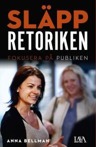 Cover for Släpp retoriken : Fokusera på publiken