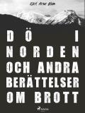 Omslagsbild för Dö i Norden och andra berättelser om brott