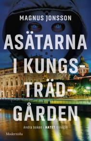 Cover for Asätarna i Kungsträdgården (Andra boken i Hatet-trilogin)