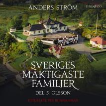 Cover for Sveriges mäktigaste familjer, Olsson: Del 5