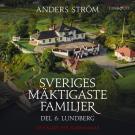 Bokomslag för Sveriges mäktigaste familjer, Lundberg: Del 6