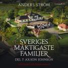 Bokomslag för Sveriges mäktigaste familjer, Ax:son Johnson: Del 7