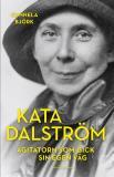 Omslagsbild för Kata Dalström. Agitatorn som gick sin egen väg