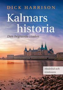 Omslagsbild för Kalmars historia. Medeltid och renässans