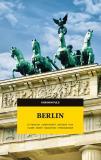 Bokomslag för Berlin. Litteratur, currywurst, historia, film, klubb, konst, migration, kyrkogårdar