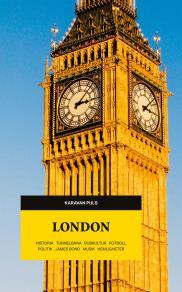 Omslagsbild för London. Historia, tunnelbana, pubkultur, fotbill, politik, James Bond, musik, hemligheter