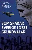Omslagsbild för Som skakar Sverige i dess grundvalar