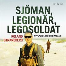 Omslagsbild för Sjöman, legionär, legosoldat: Svensk soldat i fem krig, från Jugoslavien till Irak