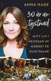 Bokomslag för 30 år av tystnad : Mitt liv i skuggan av mordet på Olof Palme