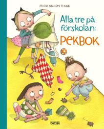 Omslagsbild för Alla tre på förskolan. Pekbok