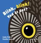 Omslagsbild för Blink blink! Vad är det?