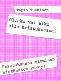 Omslagsbild för Ollako vai eikö olla Kristuksessa?: Kristuksessa olemisen sietämätön keveys