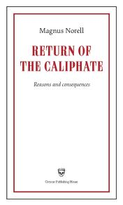 Omslagsbild för Return of the Caliphate : reasons and consequences