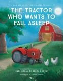 Bokomslag för The Tractor Who Wants to Fall Asleep : A New Way of Getting Children to Sleep
