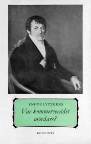 Omslagsbild för Var kommerserådet mördare? : Carl Martin Lundgren
