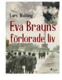 Bokomslag för Eva Brauns förlorade liv