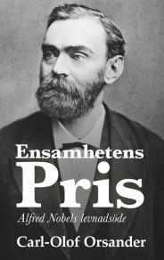 Omslagsbild för Ensamhetens pris: Alfred Nobels levnadsöde
