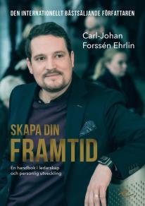 Cover for Skapa din framtid : en handbok i ledarskap och personlig utveckling