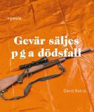 Cover for Gevär säljes p g a dödsfall