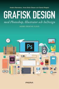 Cover for Grafisk design med Photoshop, Illustrator och InDesign