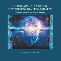 Omslagsbild för NLP Kommunikation & det personliga ledarskapet: - träna din hjärna att vara bäst när det gäller