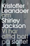 Omslagsbild för Om Vi har alltid bott på slottet av Shirley Jackson