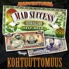Cover for Mad Success - Seikkailijan self help 6 KOHTUUTTOMUUS