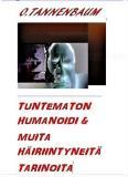 Omslagsbild för Tuntematon humanoidi & muita häiriintyneitä tarinoita