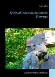 Omslagsbild för Spiritualismin muotoutuminen Suomessa: Aatehistoriallinen tutkimus