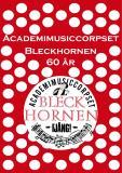 Omslagsbild för Academimusiccorpset Bleckhornen 60 år