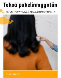 Omslagsbild för Tehoa puhelinmyyntiin: Palveluviestinnän opas aloittelijoille