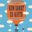 Cover for Kun sanat ei kiitä – Suomalaisinta sanaa etsimässä