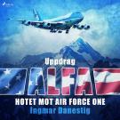 Bokomslag för Uppdrag Alfa - Hotet mot Air Force One