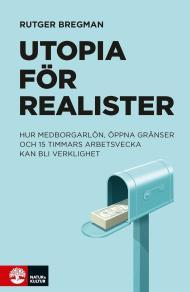 Omslagsbild för Utopia för realister : argumenten för basinkomst, öppna g