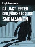 Omslagsbild för På jakt efter den förskräcklige snömannen